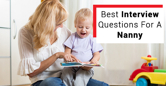 Best Interview Questions For A Nanny